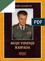 234684668-Veljko-Kadijevic-Moje-Vidjenje-Raspada-Latinica.pdf