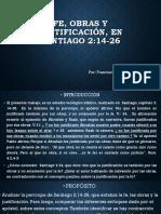 Fe, Obras y Justificación, En Santiago