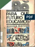 Para Que Futuro Educamos - Reina Reyes