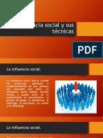La Influencia Social y Sus Técnicas