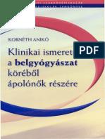 Kornéth Anikó - Klinikai Ismeretek a Belgyógyászat Köréből Ápolónők Részére