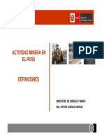 Actividad Minera en El Perú Definiciones Ministerio de Energia y Minas Ing. Victor Vargas Vargas