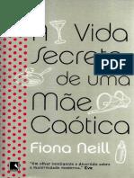 A Vida Secreta de Uma Mae Caoti - Fiona Neill.pdf