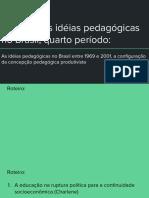 Idéias Pedagógicas No Brasil entre 1969 e 2001
