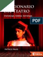 Patrice Pavis - Diccionario del Teatro. Dramaturgia, Estética, Semiología
