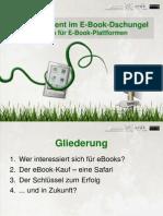 Der Konsument im eBook-Dschungel - Erfolgsfaktoren für eBook-Plattformen, Buchmesse, 7.10.2010