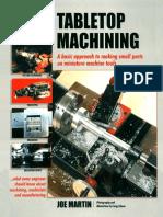 Tabletop Machining_ A Basic Approach to Making Small Parts on Miniature Machine Tools_ Joe Martin_ 1998.pdf