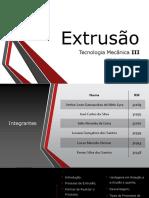 """Tecnologia Mecânica - Extrusão - Grupo 4 - ETEC """"Aristóteles Ferreira"""" 2018"""