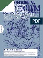 06 Gómez Pedro Pablo. La paradoja del fin del colonialismo y la permanencia de la colonialidad.pdf