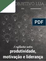 5 reflexões sobre produtividade, motivação e liderança