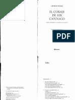 Weigel, 2003, El Coraje de Ser Catolico. Crisis, Reforma y Futuro de La Iglesia