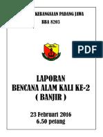 Laporan Bencana Alam Banjir Kali Ke 2( 23 Feb 2016 ) (1)