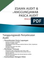 Pertemuan 13c Penyelesaian Audit Tanggungjawab Pasca Audit