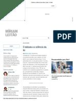 O debate e o silêncio da lei _ Míriam Leitão - O Globo
