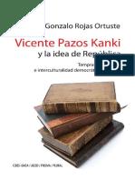 Gonzalo Rojas Ortuste - Vicente Pazos Kanki y la idea de República.pdf