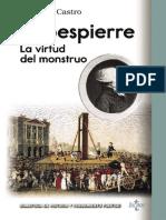 Castro, Demetrio. - Robespierre. La Virtud Del Monstruo [2013]