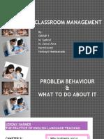 CLASSROOM MANAGEMENT - Problem Behaviour