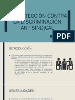 La Protección Contra La Discriminación Antisindical