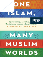 Baker, Raymond William - One Islam, Many Muslim Worlds_ Spirituality, Identity, And Resistance Across Islamic Lands (2015, Oxford University Press)
