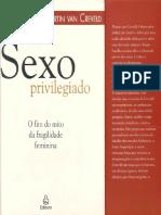 Martin Van Creveld-Sexo Privilegiado - O Fim do Mito da Fragilidade Feminina-Ediouro (2004).pdf