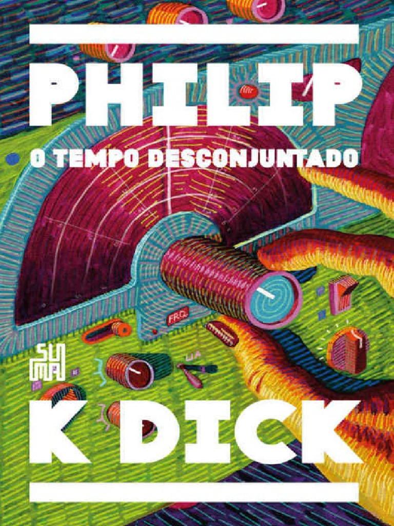 e6233476b9 O Tempo Desconjuntado - Philip K. Dick.pdf