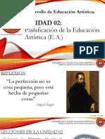 UNIDAD 02 Planificación de La Educación Artística (E.a.)