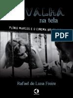 FREIRE, Rafael de Luna. Navalha na tela - Plínio Marcos e o cinema brasileiro.pdf
