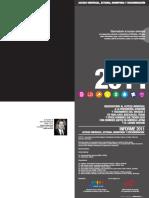 Informe 2011 Acceso Universal, Estigma, Homofobia y Discriminación - Observatorio Al Acceso Universal a La Prevención, Atención y Tratamiento Del Vihsida e Its Para Gays, Bisexuales, Trans y Otros Hombres Que Ti