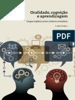 MULICO, L.V. (2017) Oralidade cognicao e aprendizagem - língua inglesa como sistema complexo.pdf