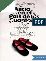 357372585-Alicia-en-El-Pais-de-Los-Cuantos-Robert-Gilmore.pdf
