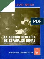Cayetano Bruno La Accion Benefica de España en Indias - Aspecto Religioso Antropologico y Cultural