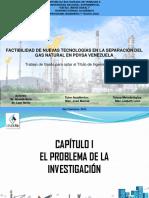 FACTIBILIDAD DE NUEVAS TECNOLOGÍAS EN LA SEPARACIÓN DEL GAS NATURAL EN PDVSA VENEZUELA