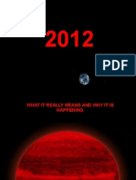 2012 What It Really Means and Why It is Happening. 2nd Edition.