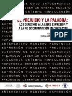 Rodríguez Zepeda, J. y González Luna Corvera, T. (Coord.) (2018), El Prejuicio y La Palabra. México, Segob, Conapred, Rindis, UNAM