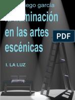 La Iluminacion en Las Artes Escénicas DIEGO GARCÍA (Completo)
