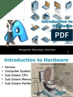 Pengenalan Hardware Komputer - PENGANTAR TEKNOLOGI KOMPUTER