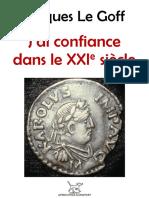 GOFF, Jacques Le = J'ai confiance dans le XXIe siècle