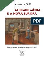 GOFF, Jacques Le = A longa Idade Media e a nova Europa