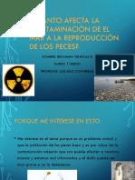 cuanto afecta la contaminacion a la reproduccion de los peces.pptx