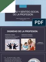Dignidad y Sentido Social de La Profesión