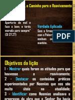 LIÇÃO 9 ARREPENDIMENTO A CHAVE PARA O AVIVAMENTO Pr. ELISEU MARTINS