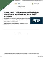 Relator Edson Fachin Vota Contra Liberdade de Lula