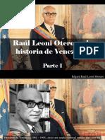 Edgard Raúl Leoni Moreno - Raúl Leoni Otero en La Historia de Venezuela, Parte I