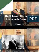 Edgar Raúl Leoni Moreno - Raúl Leoni Otero en la historia de Venezuela, Parte II