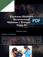 Danilo Díaz Granados - Trastorno Disfórico Premenstrual, Síntomas y Tratamiento, Parte II