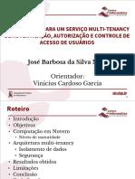 Uma Solução para um Serviço Multi-Tenancy de Autenticação, Autorização e Controle de Acesso de Usuários (Apresentação)