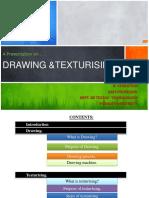 Drawing & Texturising Process