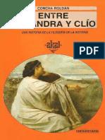 Concha, Roldan. - Entre Casandra y Clio. Una Historia de La Filosofia de La Hist