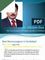 Dr. Vikram Dua - Best Neurosurgeon and Surgery specialist in Faridabad