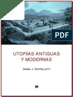 Cappelletti Angel. Utopias Antiguas y Modernas